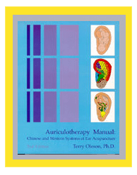 Auriculo Therapy Manual Second Edition by Terry Oleson, PhD
